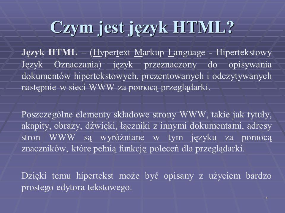 4 Czym jest język HTML? Język HTML – (Hypertext Markup Language - Hipertekstowy Język Oznaczania) język przeznaczony do opisywania dokumentów hipertek