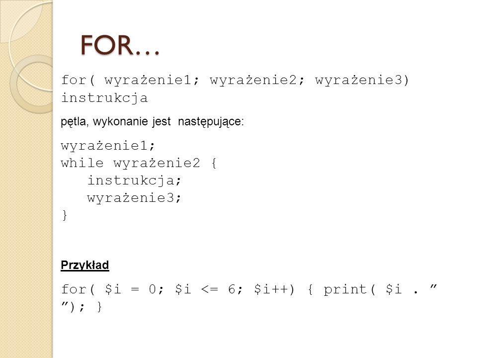 for( wyrażenie1; wyrażenie2; wyrażenie3) instrukcja pętla, wykonanie jest następujące: wyrażenie1; while wyrażenie2 { instrukcja; wyrażenie3; } Przykł