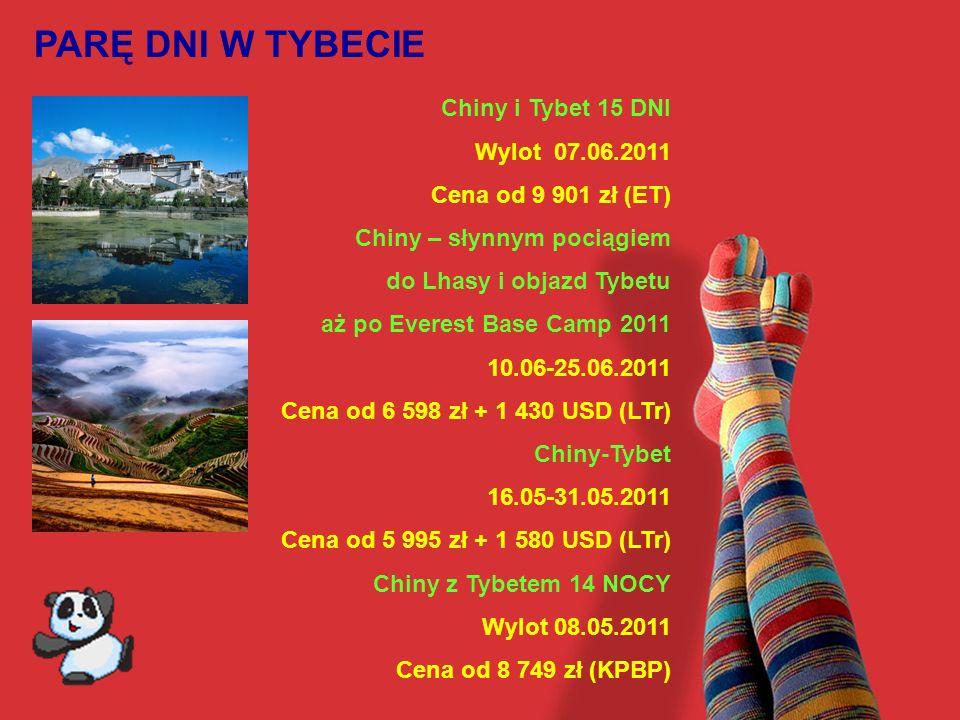 PARĘ DNI W TYBECIE Chiny i Tybet 15 DNI Wylot 07.06.2011 Cena od 9 901 zł (ET) Chiny – słynnym pociągiem do Lhasy i objazd Tybetu aż po Everest Base C