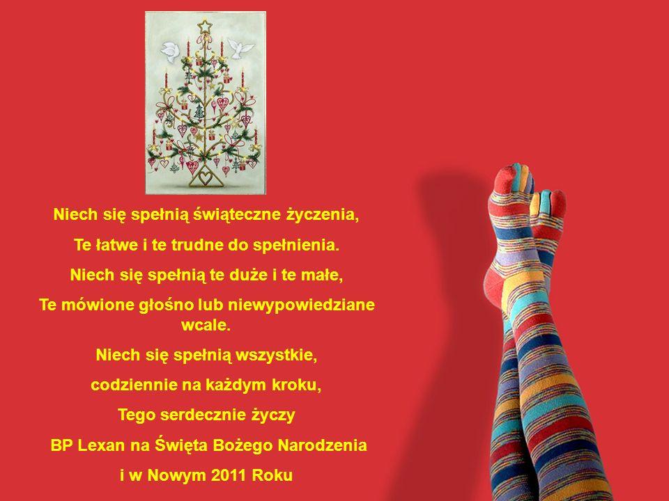 Niech się spełnią świąteczne życzenia, Te łatwe i te trudne do spełnienia. Niech się spełnią te duże i te małe, Te mówione głośno lub niewypowiedziane