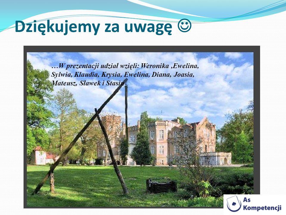 Dziękujemy za uwagę …W prezentacji udział wzięli: Weronika,Ewelina, Sylwia, Klaudia, Krysia, Ewelina, Diana, Joasia, Mateusz, Sławek i Stasiu