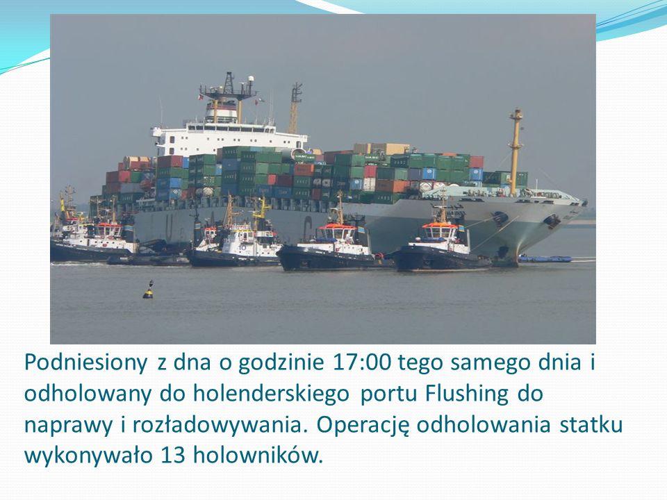 Podniesiony z dna o godzinie 17:00 tego samego dnia i odholowany do holenderskiego portu Flushing do naprawy i rozładowywania. Operację odholowania st