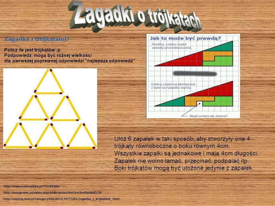 Zagadka z trójkątami? Policz ile jest trójkątów ;p Podpowiedź: mogą być różnej wielkości dla pierwszej poprawnej odpowiedzi