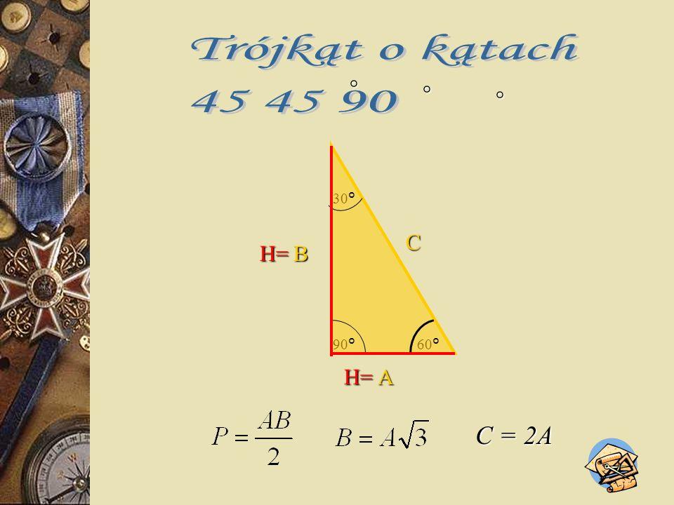 °° ° 30° 60°90° C A B H= H= C = 2A
