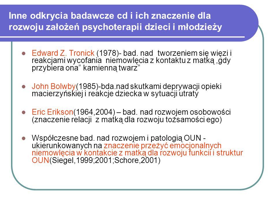 Inne odkrycia badawcze cd i ich znaczenie dla rozwoju założeń psychoterapii dzieci i młodzieży Edward Z.