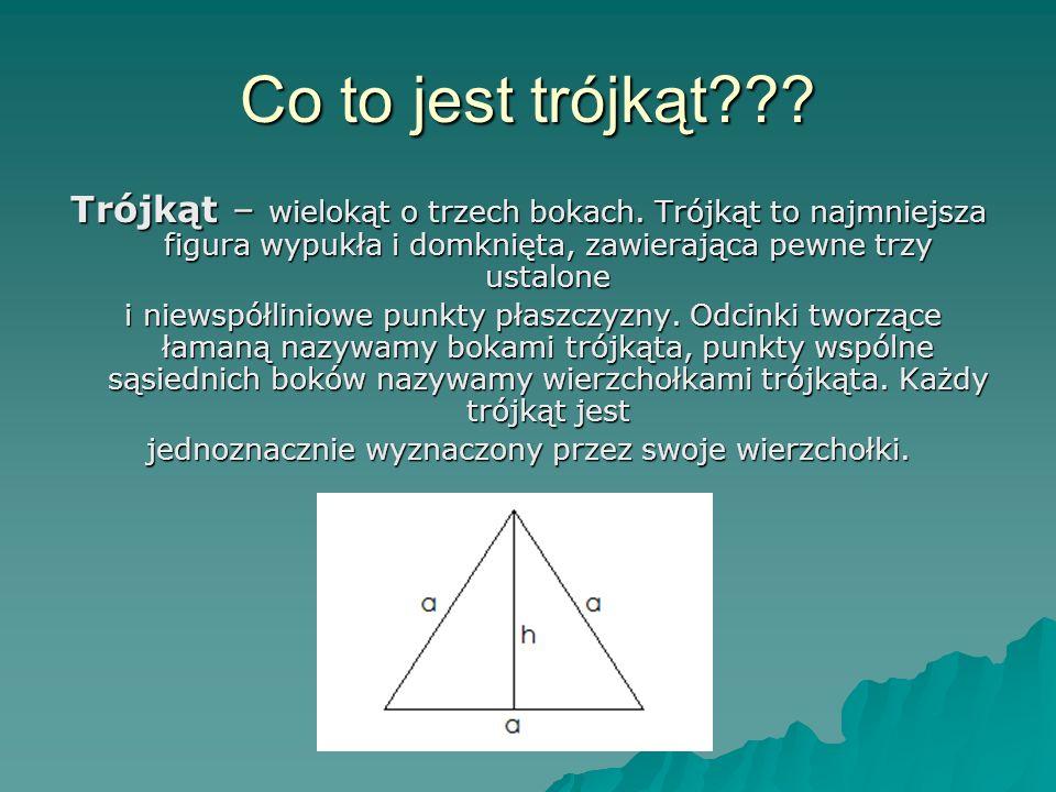 Co to jest trójkąt . Trójkąt – wielokąt o trzech bokach.