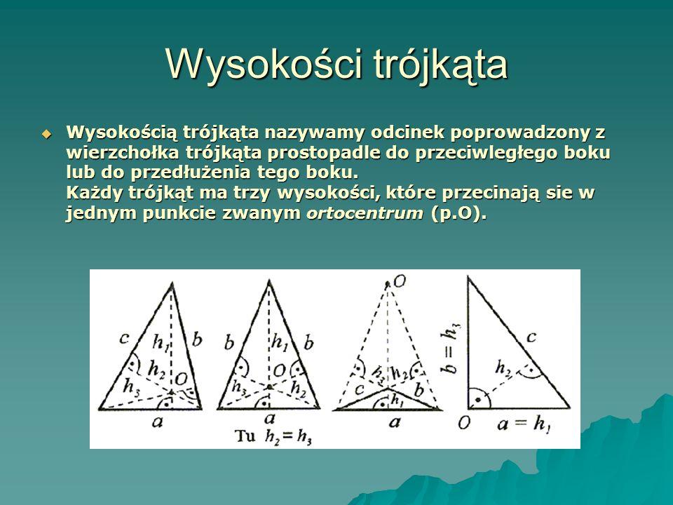 Wysokości trójkąta Wysokością trójkąta nazywamy odcinek poprowadzony z wierzchołka trójkąta prostopadle do przeciwległego boku lub do przedłużenia tego boku.