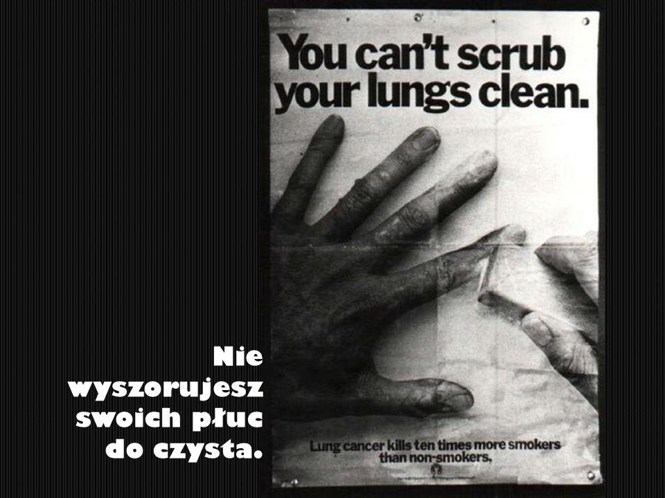Nie wyszorujesz swoich płuc do czysta.