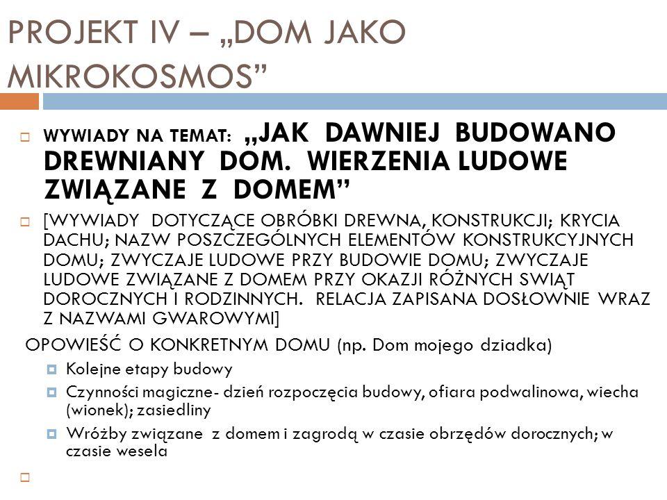 PROJEKT IV – DOM JAKO MIKROKOSMOS WYWIADY NA TEMAT: JAK DAWNIEJ BUDOWANO DREWNIANY DOM.