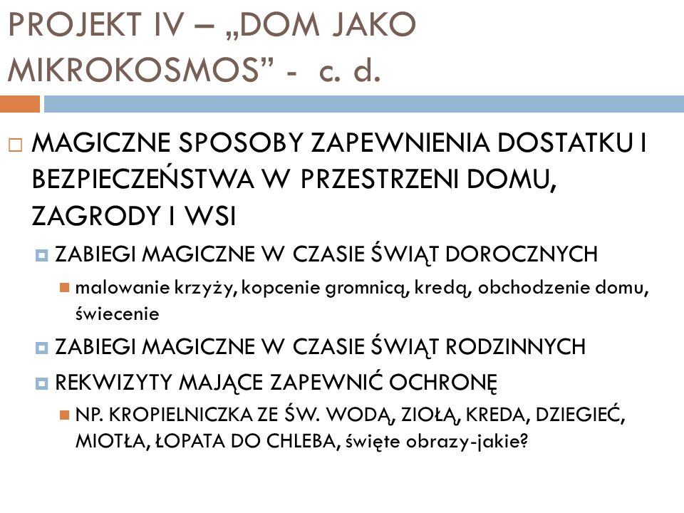 PROJEKT IV – DOM JAKO MIKROKOSMOS - c.d.