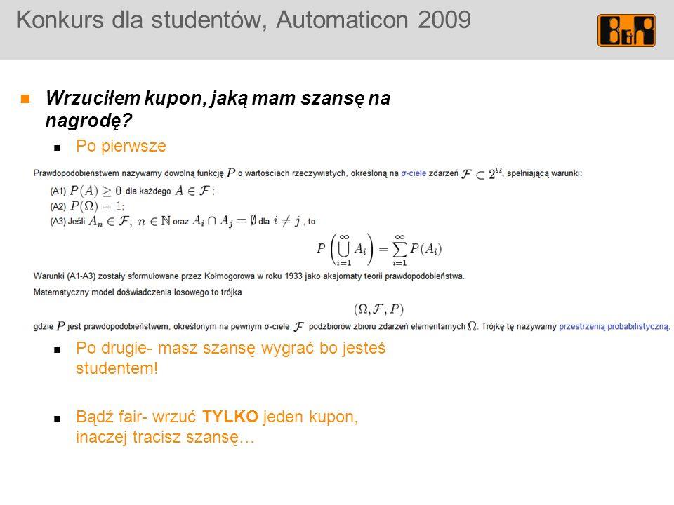 Konkurs dla studentów, Automaticon 2009 Wrzuciłem kupon, jaką mam szansę na nagrodę.