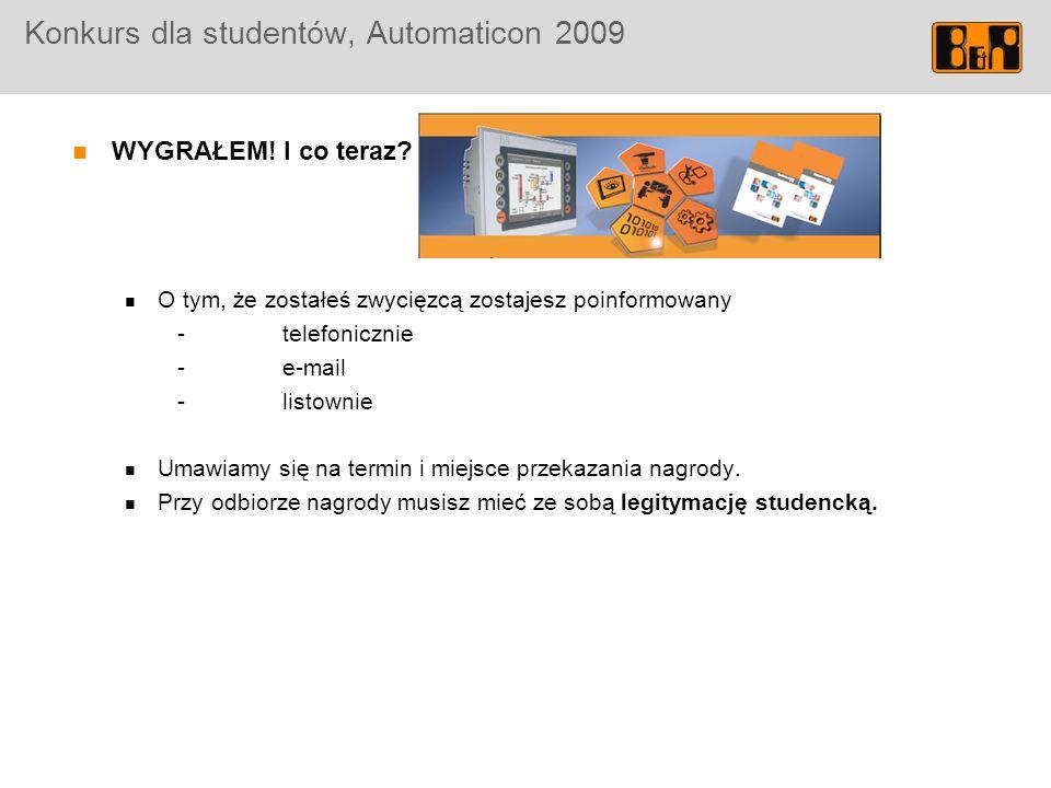 Konkurs dla studentów, Automaticon 2009 WYGRAŁEM.I co teraz.