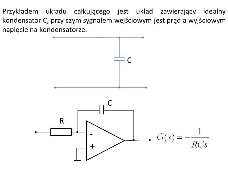 Przykładem układu całkującego jest układ zawierający idealny kondensator C, przy czym sygnałem wejściowym jest prąd a wyjściowym napięcie na kondensat