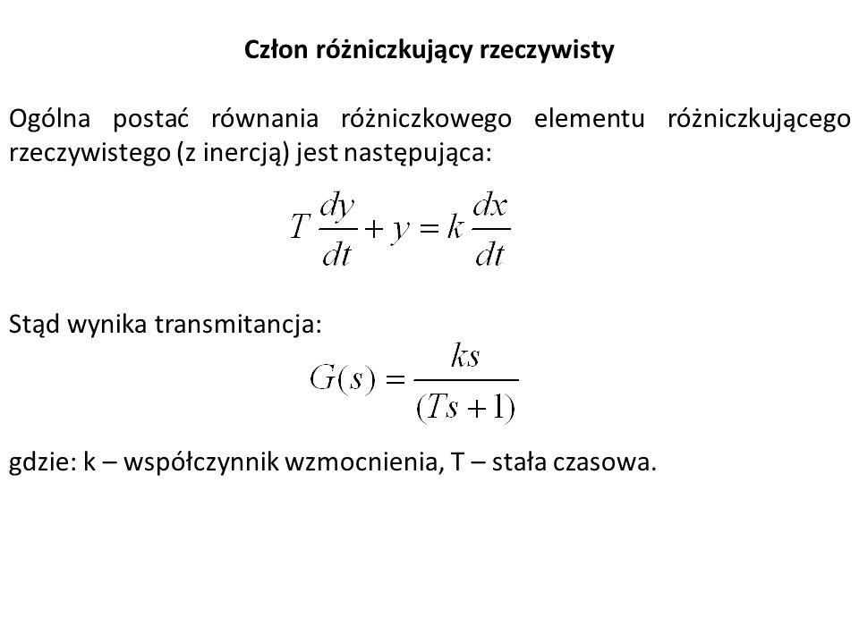 Człon różniczkujący rzeczywisty Ogólna postać równania różniczkowego elementu różniczkującego rzeczywistego (z inercją) jest następująca: Stąd wynika