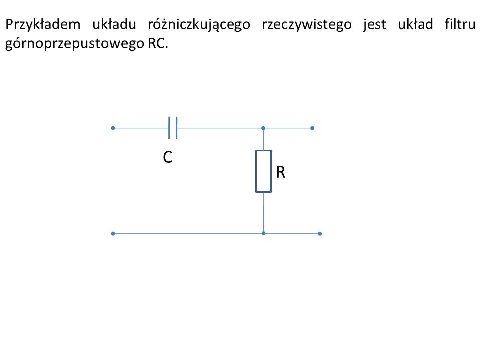 Przykładem układu różniczkującego rzeczywistego jest układ filtru górnoprzepustowego RC. R C
