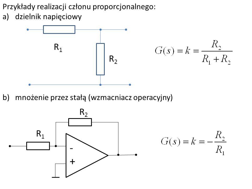 Przykłady realizacji członu proporcjonalnego: a)dzielnik napięciowy b)mnożenie przez stałą (wzmacniacz operacyjny) R1R1 R2R2 -+-+ R1R1 R2R2