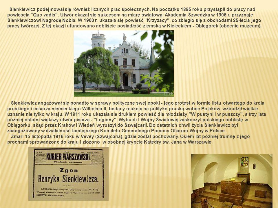 Sienkiewicz podejmował się również licznych prac społecznych. Na początku 1895 roku przystąpił do pracy nad powieścią