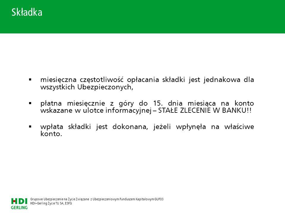 HDI–Gerling Życie TU SA, ESFG Grupowe Ubezpieczenie na Życie Związane z Ubezpieczeniowym Funduszem Kapitałowym GUF03 miesięczna częstotliwość opłacani