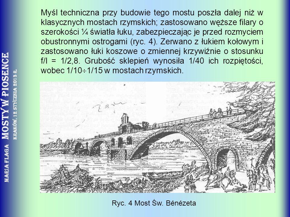 Maria Flaga Mosty w piosence Kraków, 12 stycznia 2013 r. Myśl techniczna przy budowie tego mostu poszła dalej niż w klasycznych mostach rzymskich; zas