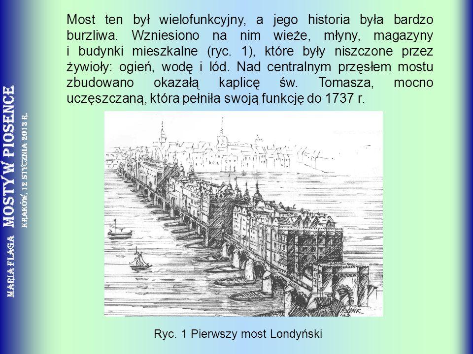 Maria Flaga Mosty w piosence Kraków, 12 stycznia 2013 r. Most ten był wielofunkcyjny, a jego historia była bardzo burzliwa. Wzniesiono na nim wieże, m