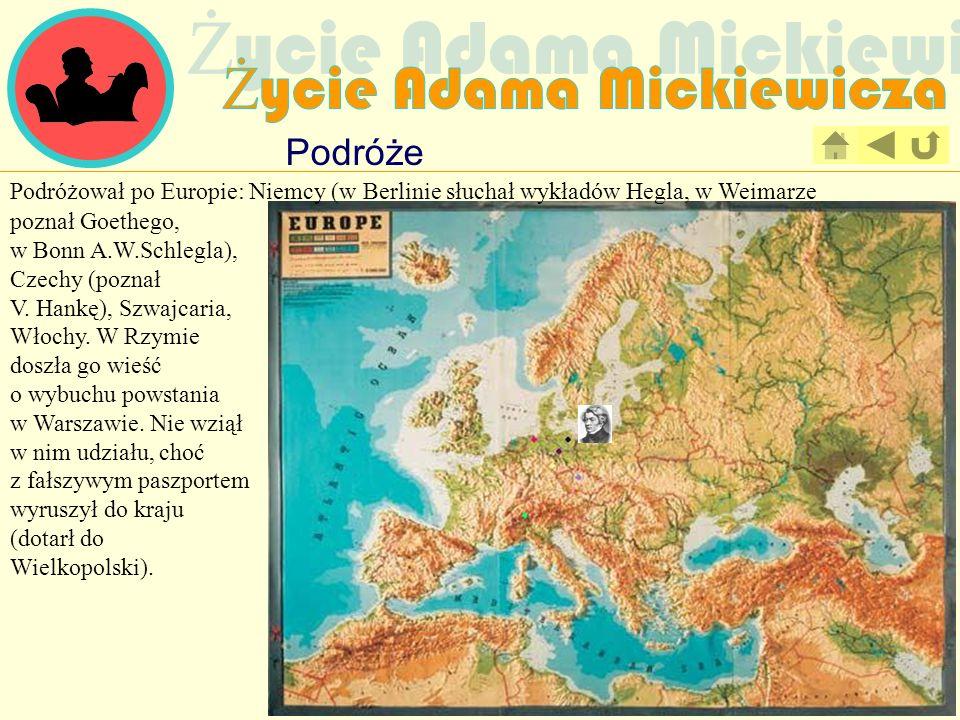 Podróże poznał Goethego, w Bonn A.W.Schlegla), Czechy (poznał V. Hankę), Szwajcaria, Włochy. W Rzymie doszła go wieść o wybuchu powstania w Warszawie.