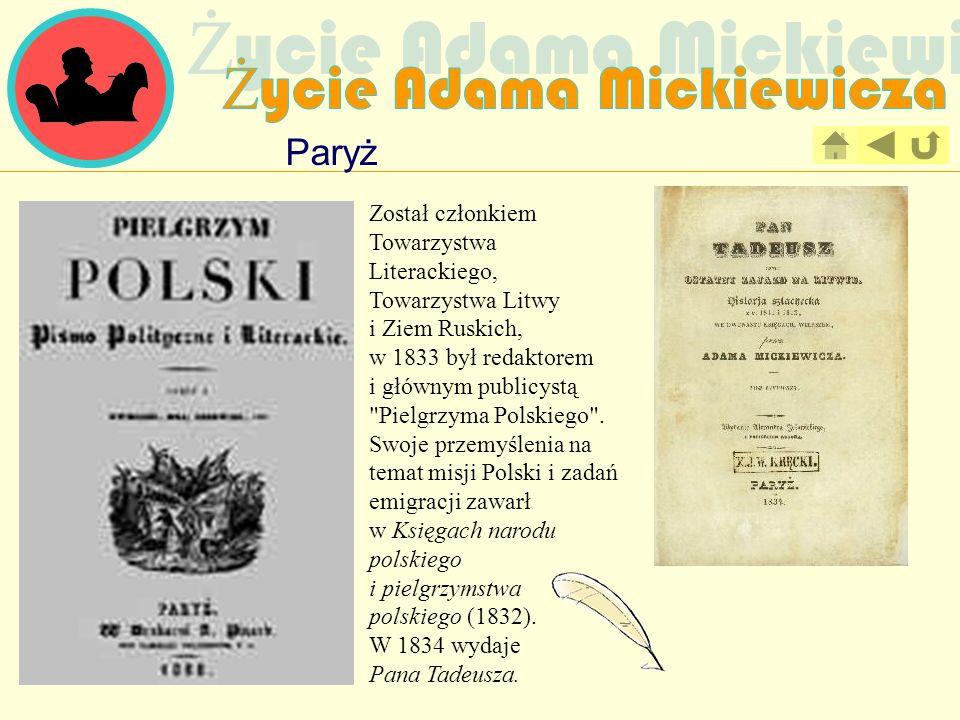 Paryż Został członkiem Towarzystwa Literackiego, Towarzystwa Litwy i Ziem Ruskich, w 1833 był redaktorem i głównym publicystą
