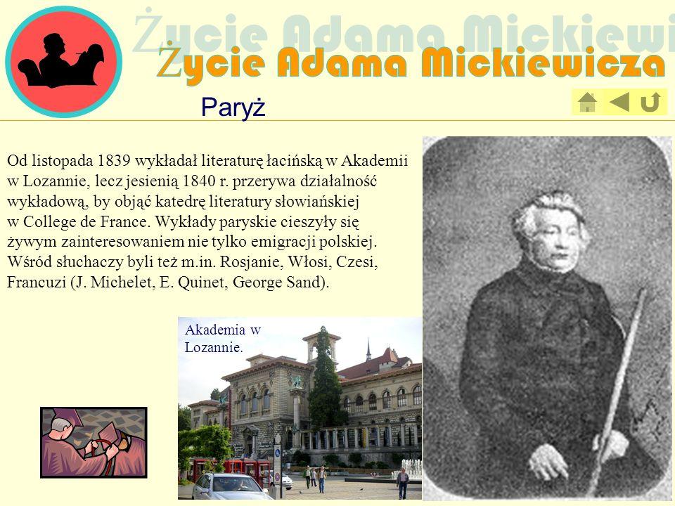 Paryż Od listopada 1839 wykładał literaturę łacińską w Akademii w Lozannie, lecz jesienią 1840 r. przerywa działalność wykładową, by objąć katedrę lit