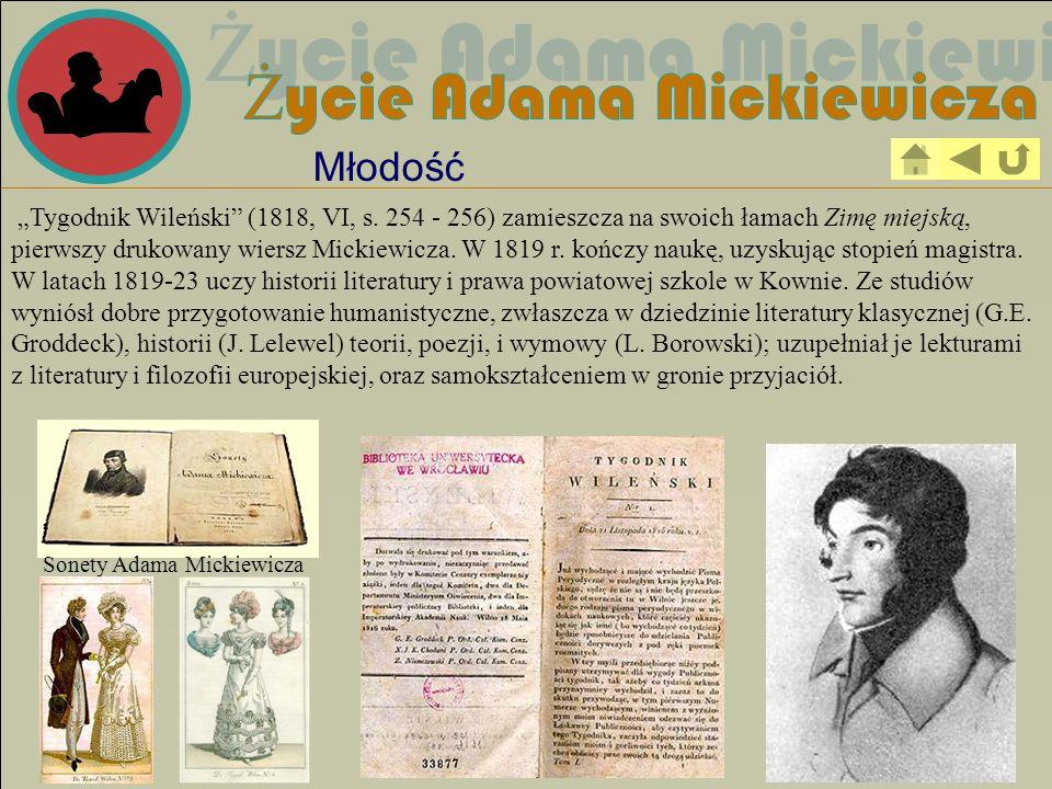 Tygodnik Wileński (1818, VI, s. 254 - 256) zamieszcza na swoich łamach Zimę miejską, pierwszy drukowany wiersz Mickiewicza. W 1819 r. kończy naukę, uz