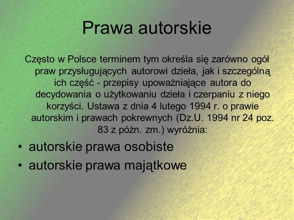 Prawa autorskie Często w Polsce terminem tym określa się zarówno ogół praw przysługujących autorowi dzieła, jak i szczególną ich część - przepisy upow
