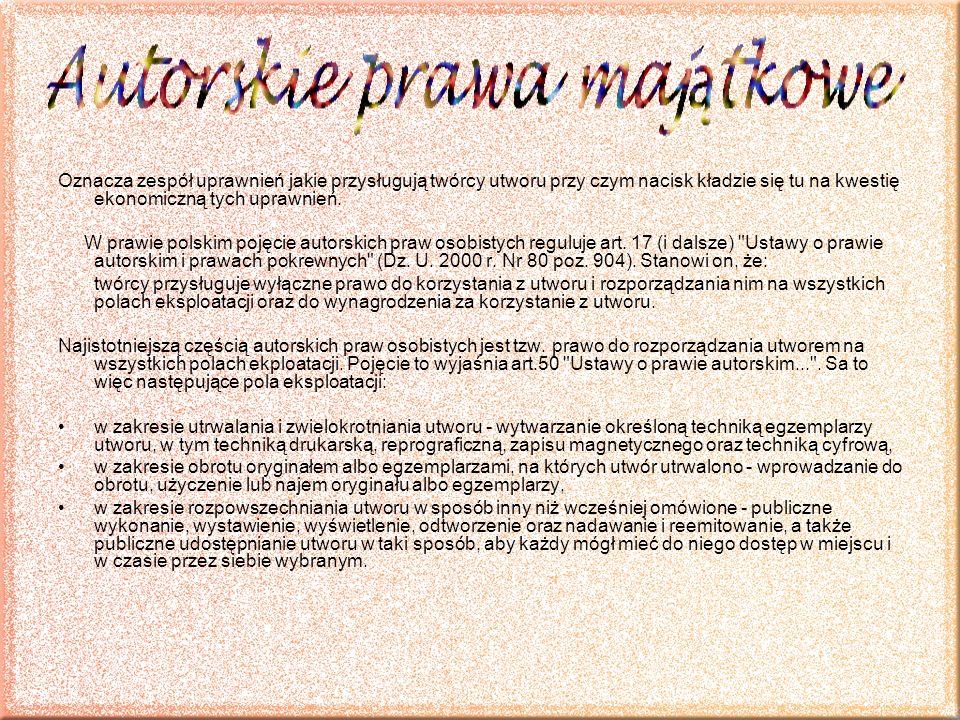 Oznacza zespół uprawnień jakie przysługują twórcy utworu przy czym nacisk kładzie się tu na kwestię ekonomiczną tych uprawnień. W prawie polskim pojęc