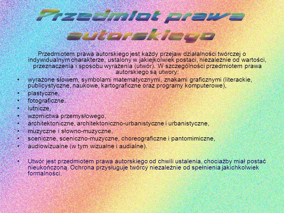 Przedmiotem prawa autorskiego jest każdy przejaw działalności twórczej o indywidualnym charakterze, ustalony w jakiejkolwiek postaci, niezależnie od w