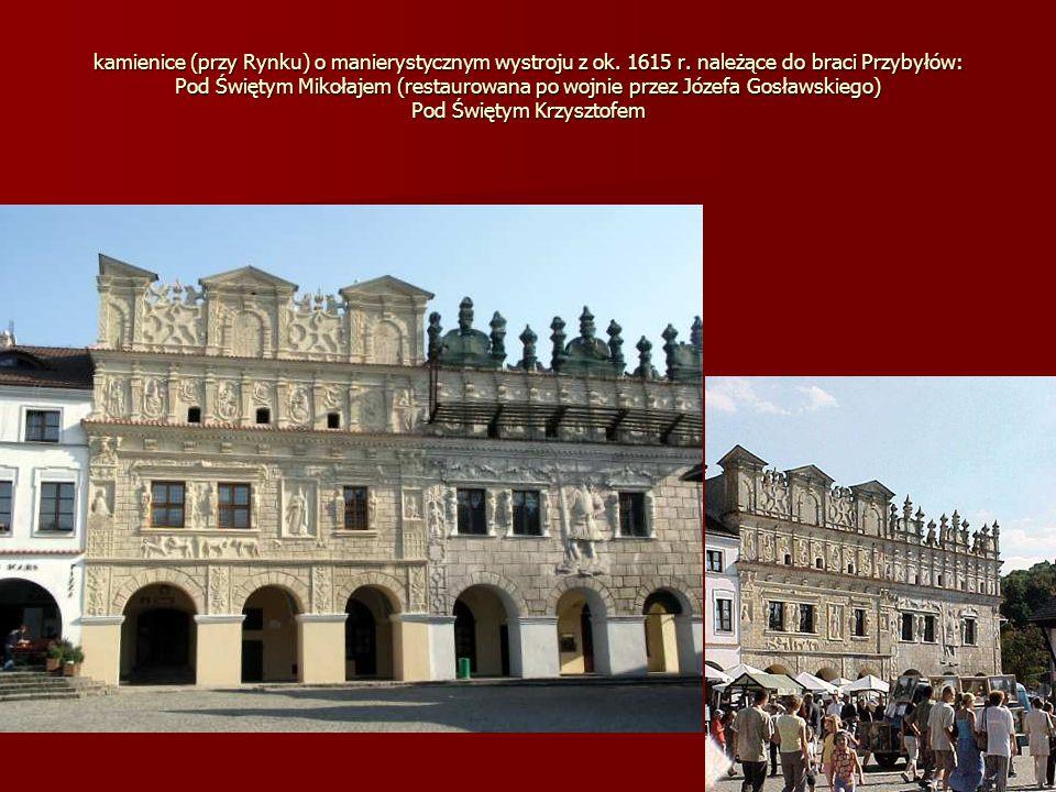 kamienice (przy Rynku) o manierystycznym wystroju z ok. 1615 r. należące do braci Przybyłów: Pod Świętym Mikołajem (restaurowana po wojnie przez Józef