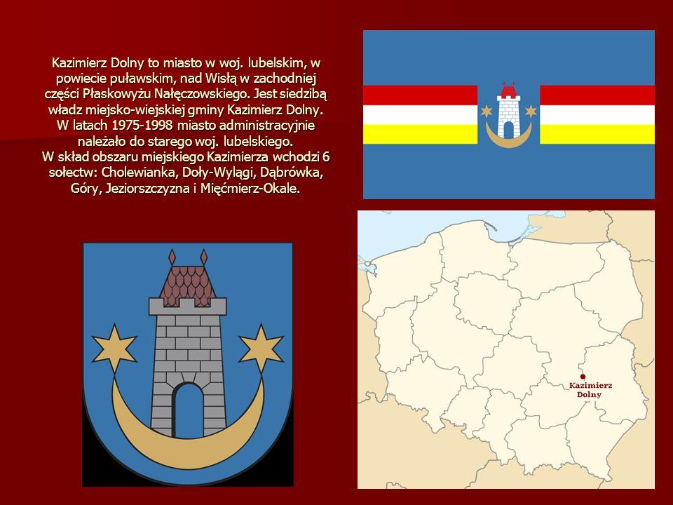Kazimierz Dolny to miasto w woj. lubelskim, w powiecie puławskim, nad Wisłą w zachodniej części Płaskowyżu Nałęczowskiego. Jest siedzibą władz miejsko