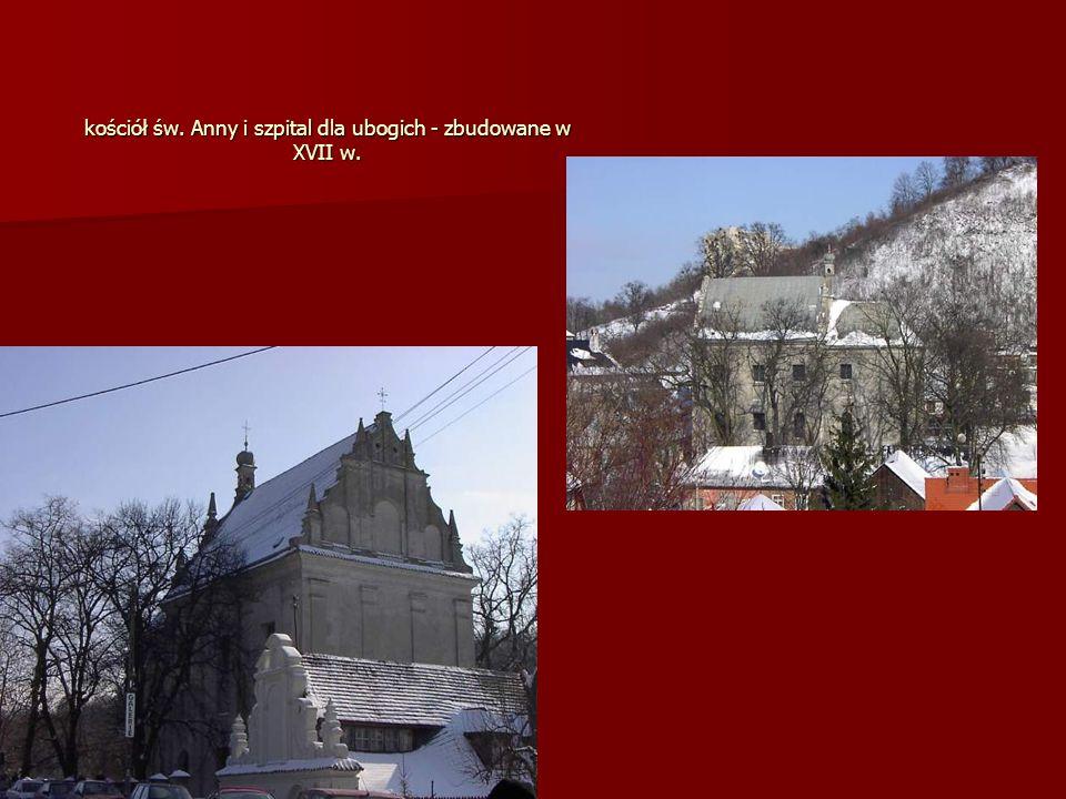 kościół św. Anny i szpital dla ubogich - zbudowane w XVII w.