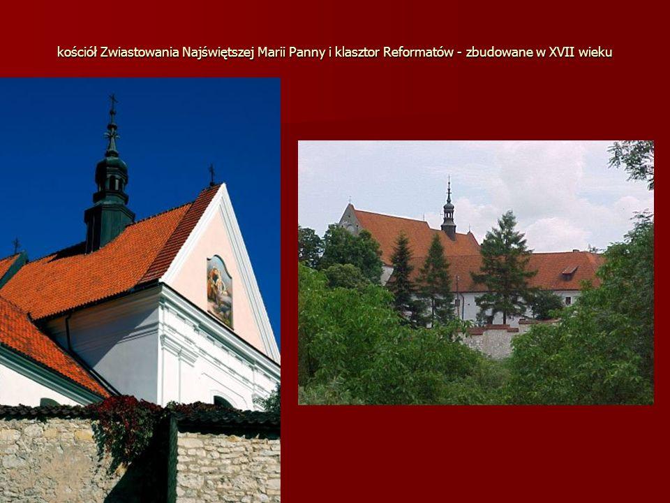 kościół Zwiastowania Najświętszej Marii Panny i klasztor Reformatów - zbudowane w XVII wieku