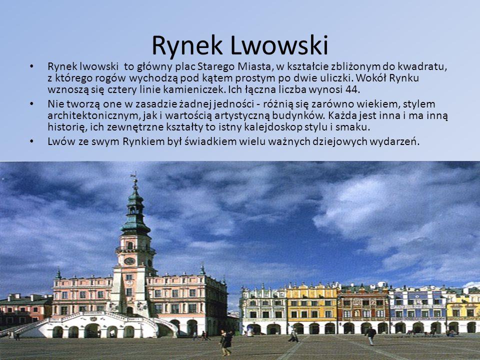 Rynek Lwowski Rynek lwowski to główny plac Starego Miasta, w kształcie zbliżonym do kwadratu, z którego rogów wychodzą pod kątem prostym po dwie ulicz