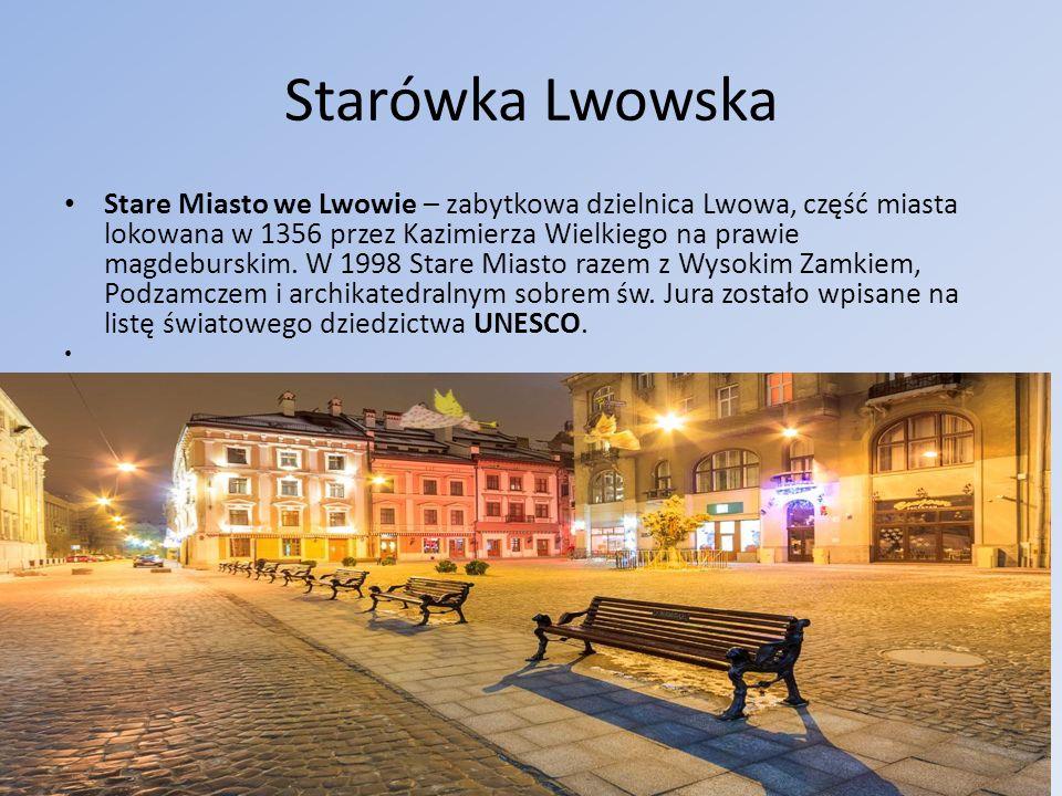 Starówka Lwowska Stare Miasto we Lwowie – zabytkowa dzielnica Lwowa, część miasta lokowana w 1356 przez Kazimierza Wielkiego na prawie magdeburskim. W