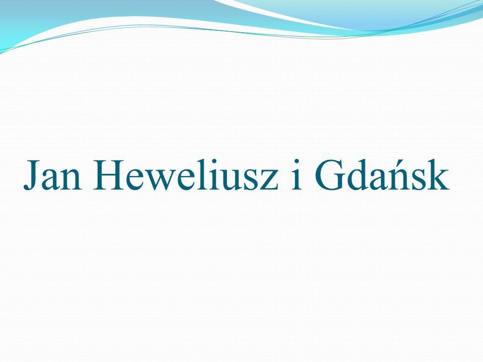 Jan Heweliusz i Gdańsk