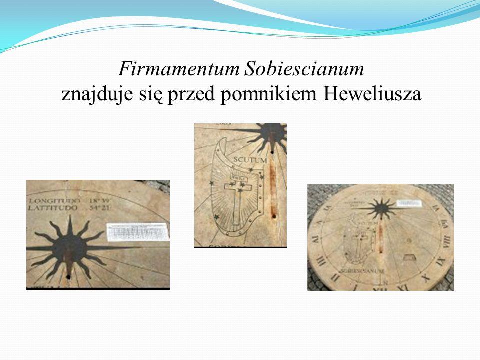 Firmamentum Sobiescianum znajduje się przed pomnikiem Heweliusza