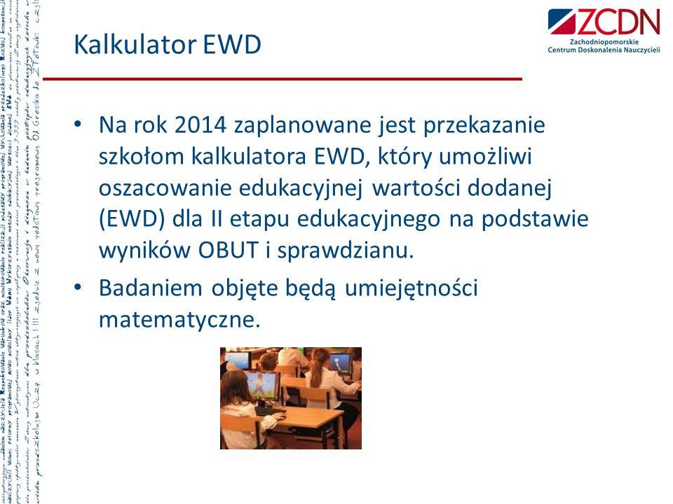 Kalkulator EWD Na rok 2014 zaplanowane jest przekazanie szkołom kalkulatora EWD, który umożliwi oszacowanie edukacyjnej wartości dodanej (EWD) dla II