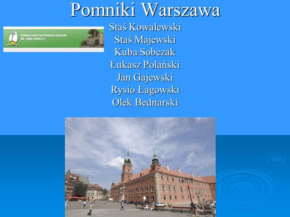 Pomniki Warszawa Staś Kowalewski Staś Majewski Kuba Sobczak Łukasz Polański Jan Gajewski Rysio Łagowski Olek Bednarski