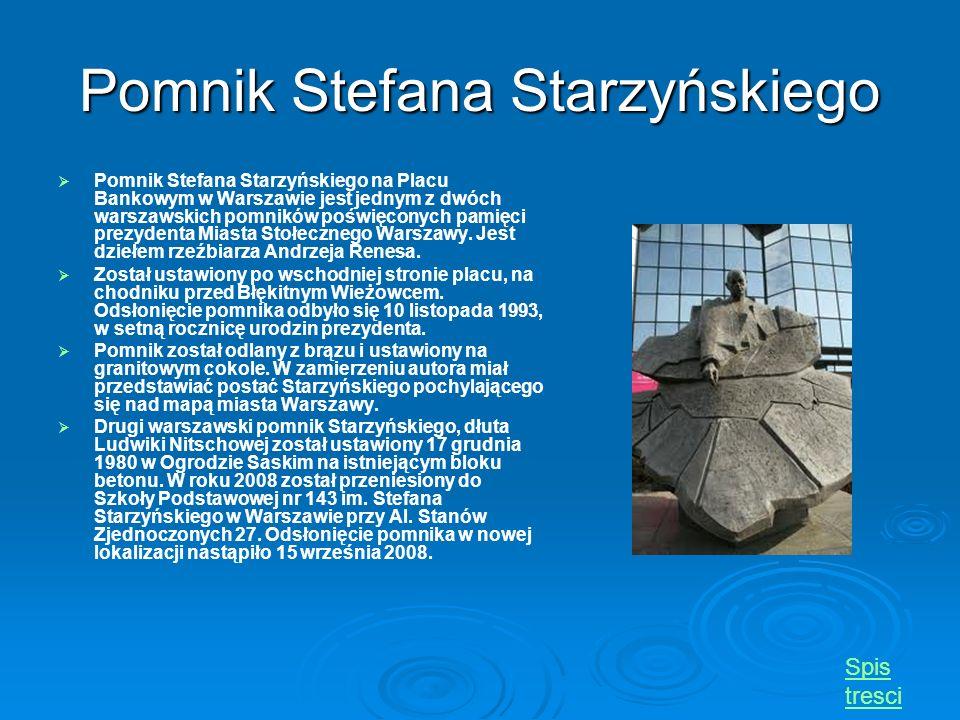 Pomnik Stefana Starzyńskiego Pomnik Stefana Starzyńskiego na Placu Bankowym w Warszawie jest jednym z dwóch warszawskich pomników poświęconych pamięci