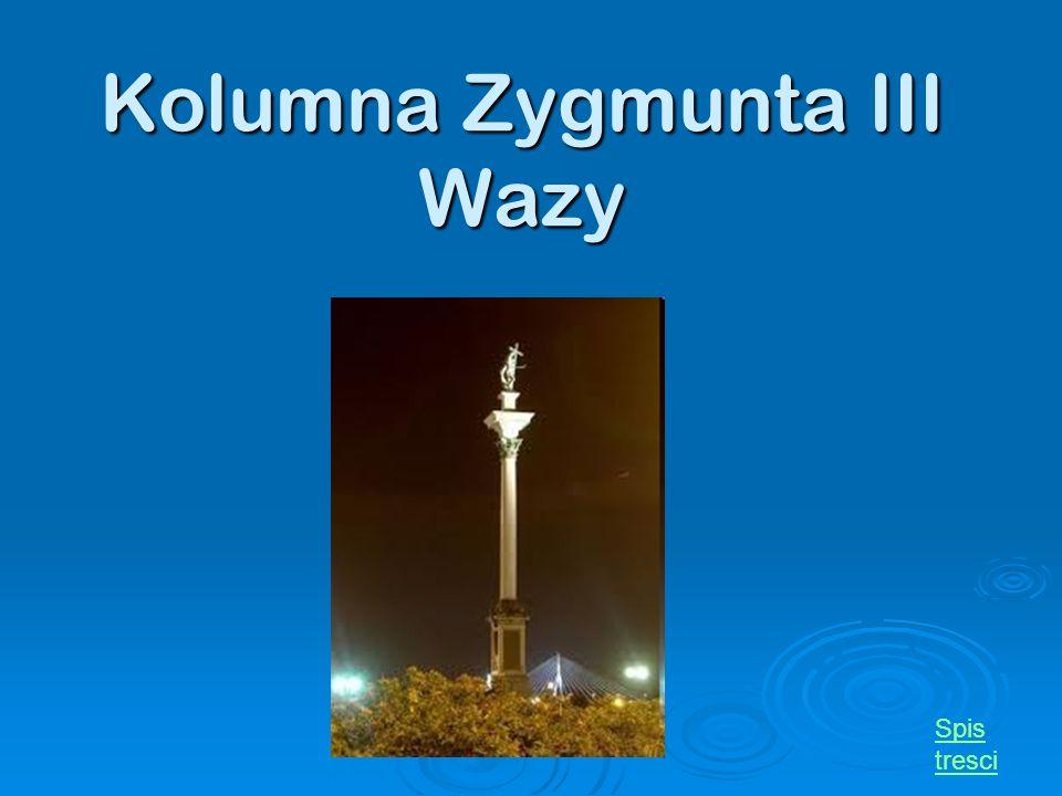 Kolumna Zygmunta III Wazy Spis tresci