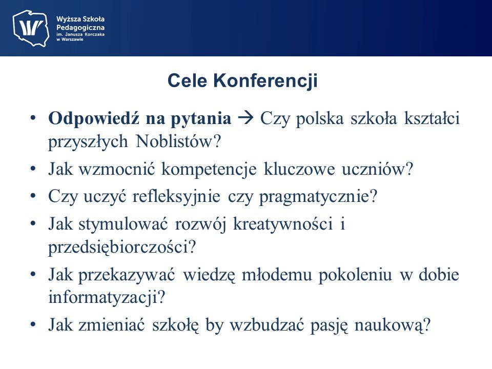 Cele Konferencji Odpowiedź na pytania Czy polska szkoła kształci przyszłych Noblistów.