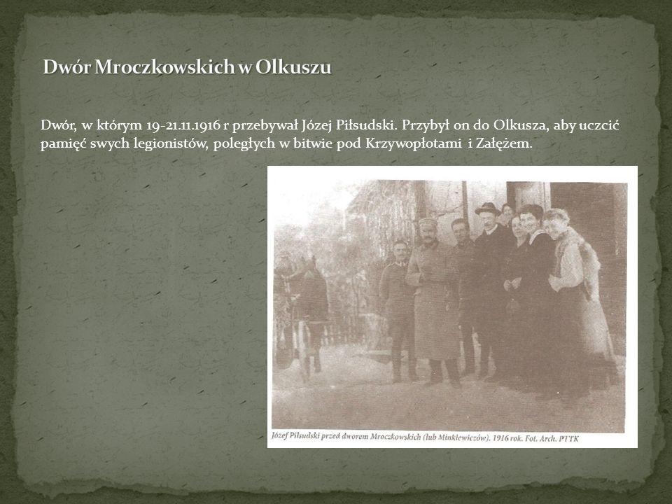 Dwór, w którym 19-21.11.1916 r przebywał Józej Piłsudski. Przybył on do Olkusza, aby uczcić pamięć swych legionistów, poległych w bitwie pod Krzywopło
