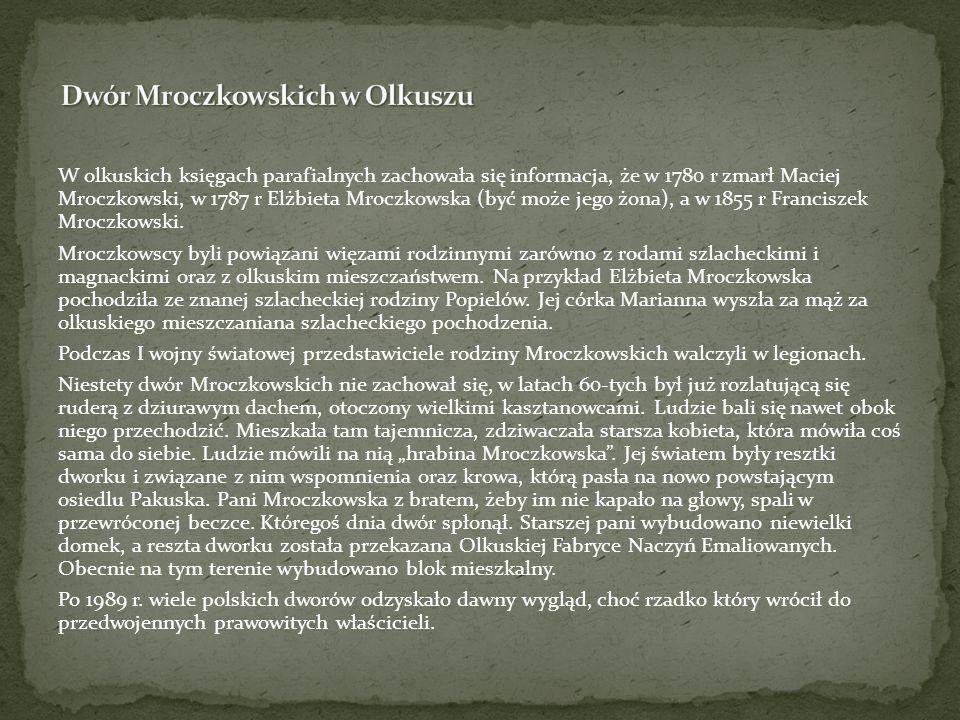 W olkuskich księgach parafialnych zachowała się informacja, że w 1780 r zmarł Maciej Mroczkowski, w 1787 r Elżbieta Mroczkowska (być może jego żona),