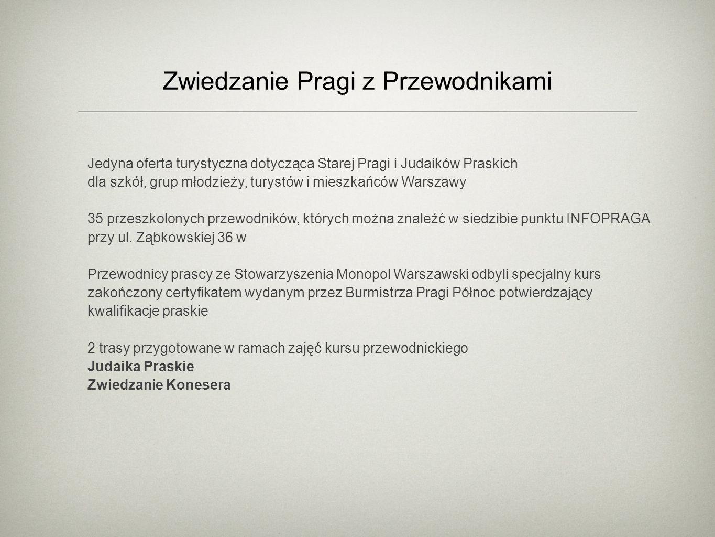 Zwiedzanie Pragi z Przewodnikami Jedyna oferta turystyczna dotycząca Starej Pragi i Judaików Praskich dla szkół, grup młodzieży, turystów i mieszkańcó