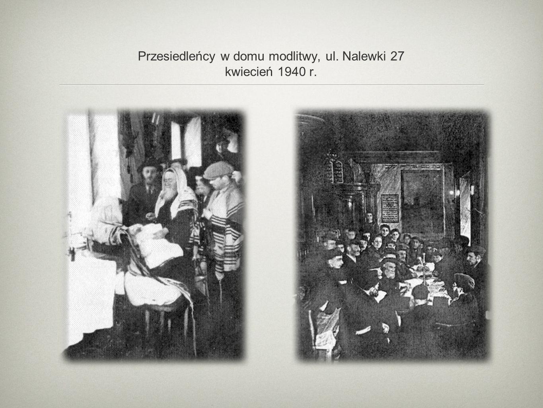 Przesiedleńcy w domu modlitwy, ul. Nalewki 27 kwiecień 1940 r.