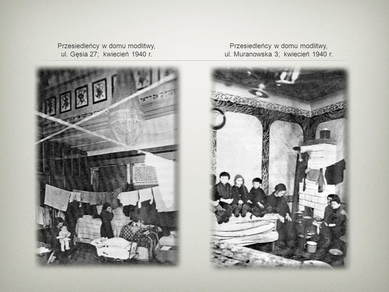 Przesiedleńcy w domu modlitwy, ul. Muranowska 3; kwiecień 1940 r. Przesiedleńcy w domu modlitwy, ul. Gęsia 27; kwiecień 1940 r.