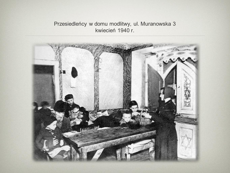Przesiedleńcy w domu modlitwy, ul. Muranowska 3 kwiecień 1940 r.